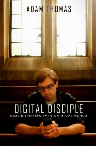 Digital Disciple: Real Christianity in a Virtual World pdf epub
