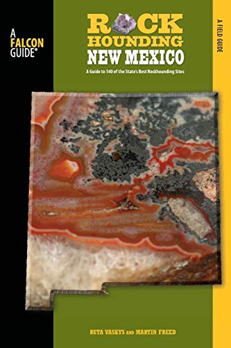Pdf Travel Rockhounding New Mexico: A Guide To 140 Of The State's Best Rockhounding Sites (Rockhounding Series)
