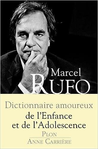 Dictionnaire amoureux de l'enfance et de l'adolescence - Marcel Rufo (2017)