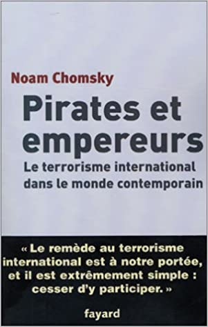 Téléchargement Pirates et Empereurs : Le Terrorisme international dans le monde actuel pdf ebook