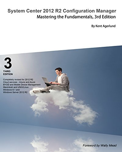 Download System Center 2012 R2 Configuration Manager: Mastering the Fundamentals, 3rd Edition Pdf