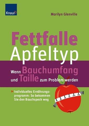 Fettfalle Apfeltyp: Wenn Bauchumfang und Taille zum Problem werden Individuelles Ernährungsprogramm: So bekommen Sie den Bauchspeck weg