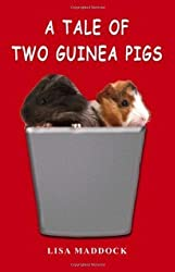 A Tale of Two Guinea Pigs by Lisa Maddock (2009-04-02)