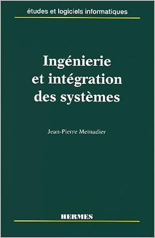 Lire en ligne Ingénierie et intégration des systèmes pdf, epub ebook