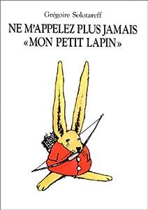 """Afficher """"Ne m'appelez plus jamais mon petit lapin"""""""