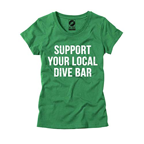 Womens Support Your Local Dive Bar T-Shirt Party Tee (Large, Green)