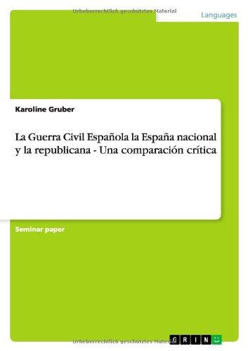 La Guerra Civil Española la España nacional y la republicana - Una comparación crítica: Amazon.es: Gruber, Karoline: Libros