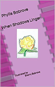 When Shadows Linger: Illustrated bySherry Babrove by [Babrove, Phyllis]