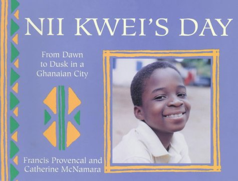 Nii Kwei's Day: From Dawn to Dusk in a Ghanaian Town (Child's Day)