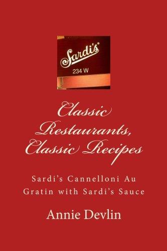 Classic Restaurants, Classic Recipes: Sardi's Cannelloni Au Gratin with Sardi's Sauce (Volume 1)