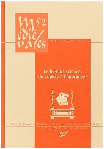 Lire Médiévales n° 52 (2007). Le livre de science, du copiste à l'imprimeur pdf ebook