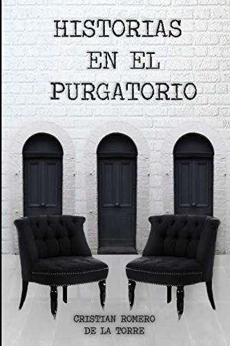 HISTORIAS EN EL PURGATORIO. (Spanish Edition)