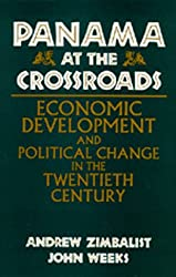 Panama at the Crossroads: Economic Development and Political Change in the Twentieth Century