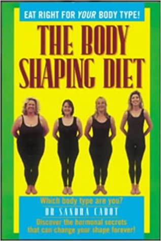 4d0e4b968c44e The Body Shaping Diet  Eat Right for Your Body Type!  Amazon.co.uk ...