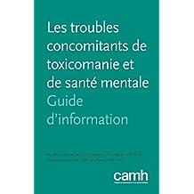Les troubles concomitants de toxicomanie et de santé mentale: Guide d'information (French Edition)