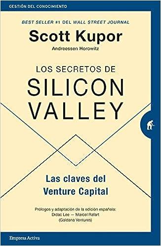 Los Secretos De Silicon Valley de Scott Kupor
