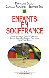 Enfants en souffrance par Françoise Dolto