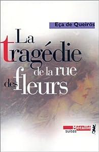 La tragédie de la rue des fleurs par José-Maria Eça de Queiros