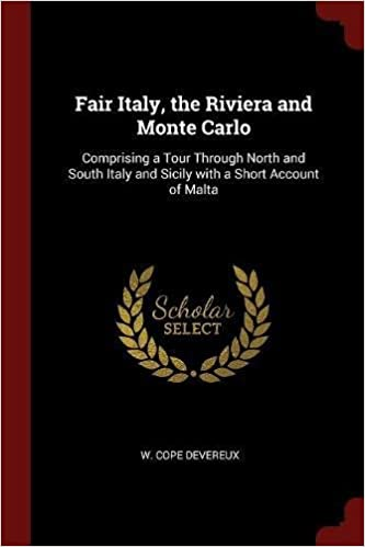Fair Italy, the Riviera and Monte Carlo: Comprising a Tour Through North and South Italy an download