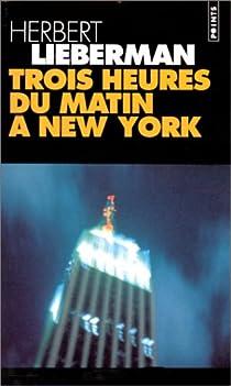 Trois heures du matin à New York par Lieberman