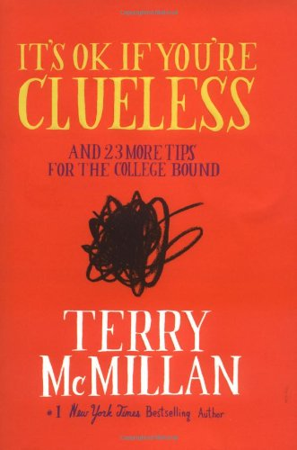 It's OK if You're Clueless: and 23 More Tips for the College Bound