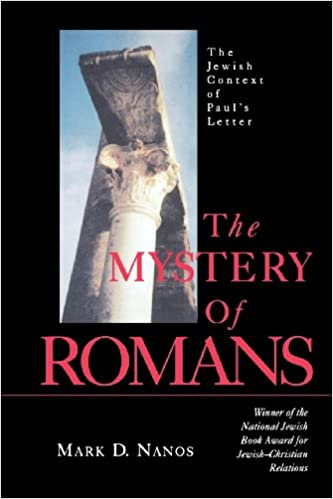 The Mystery Of Romans The Jewish Context Of Pauls Letters Mark D