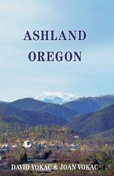 Ashland, Oregon by [Vokac, David, Vokac, Joan]