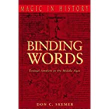 Binding Words: Textual Amulets in the Middle Ages