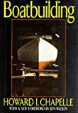 : Boat Building: A Complete Handbook of Wooden Boat Construction by Howard I Chapelle (12-Oct-1994) Hardcover