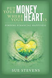 Put Your Money Where Your Heart Is: Finding Financial Happiness