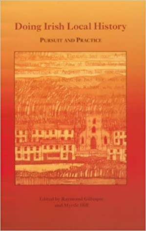 Doing Irish Local History: Pursuit and Practice by Myrtle Hill (2-Jun-1998) Mass Market