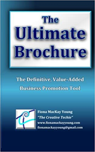 The Ultimate Brochure: Value-Added Brochure they will keep for Reference, The Ultimate Business Promotion Tool