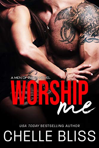 60d7ea1d16772 Worship Me (Men of Inked Book 7) - Kindle edition by Chelle Bliss ...
