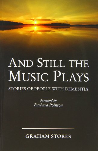 And Still the Music Plays: Stories of People with Dementia by Graham Stokes (2010-09-01)