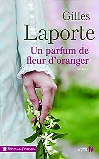 Un parfum de fleur d'oranger, Laporte, Gilles
