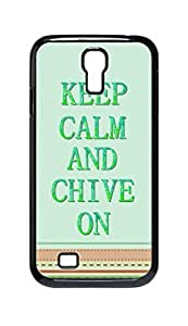 Cool Painting keep calm and chive on Snap-on Hard Back Case Cover Shell for Samsung GALAXY S4 I9500 I9502 I9508 I959 -352