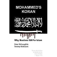 Mohammed's Koran: Why Muslims Kill For Islam