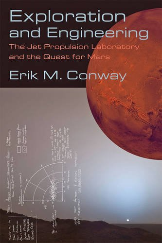 Exploration And Engineering: The Jet Propulsion Laboratory And The Quest For Mars (New Series In NASA History)