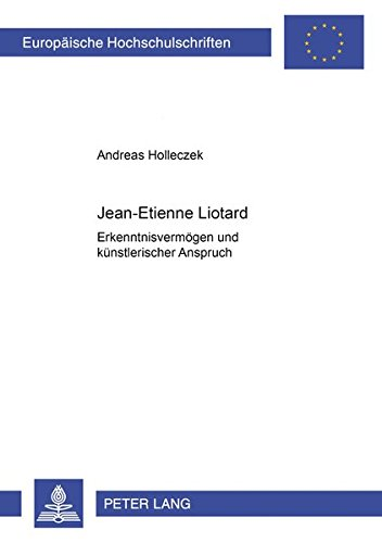 Jean-Etienne Liotard: Erkenntnisvermögen und künstlerischer Anspruch (Europäische Hochschulschriften / European University Studies / Publications Universitaires Européennes) (German Edition) by Peter Lang GmbH, Internationaler Verlag der Wissenschaften