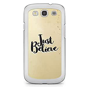 Inspirational Samsung Galaxy S3 Transparent Edge Case - Just Believe