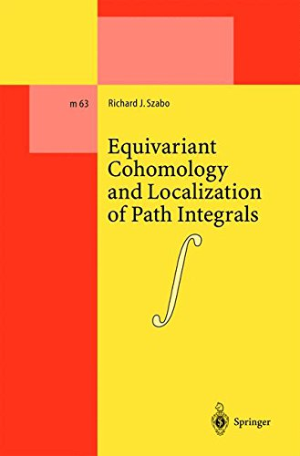Equivariant Cohomology and Localization of Path Integrals (Lecture Notes in Physics Monographs) by Springer