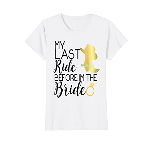 Womens Bride Shirt Last Ride Cowgirl Boot Wedding Bachelorette Hen Medium White