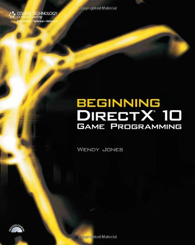 Beginning DirectX 10 Game Programming by Course Technology PTR