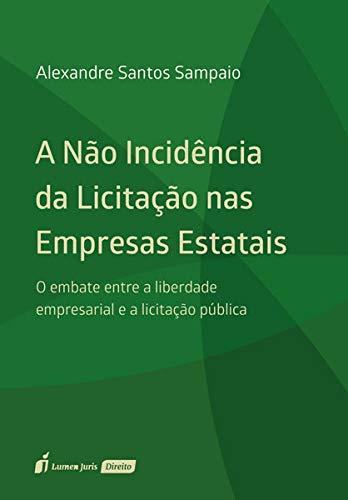 A Não Incidência da Licitação nas Empresas Estatais. 2018