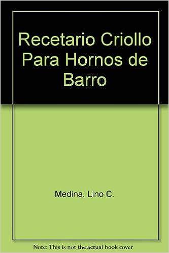 Recetario criollo para hornos de barro / Creole Cookbook for clay ...