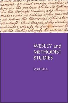 Book Wesley and Methodist Studies, Volume 6