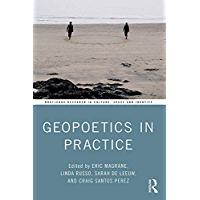 Geopoetics in Practice (Routledge Research in Culture, Space and Identity) (English Edition)