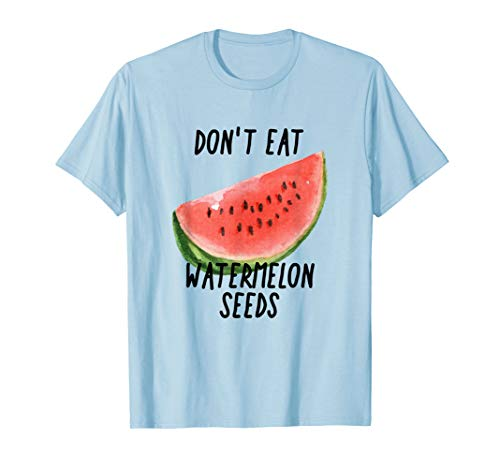 (Don't Eat Watermelon Seeds Maternity Shirt)