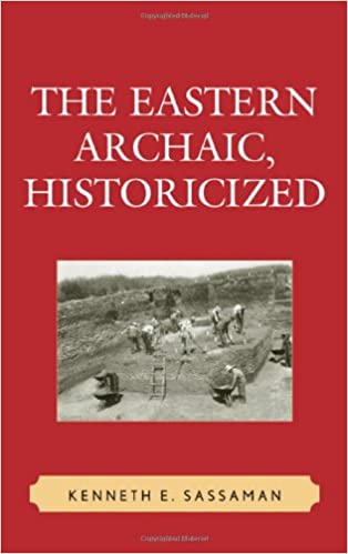 The Eastern Archaic, Historicized (Issues in Eastern Woodlands Archaeology)