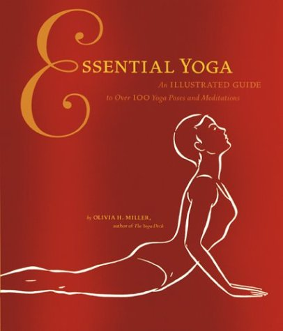 Download Essential Yoga: An Illustrated Guide to Over 100 Yoga Poses and Meditations PDF